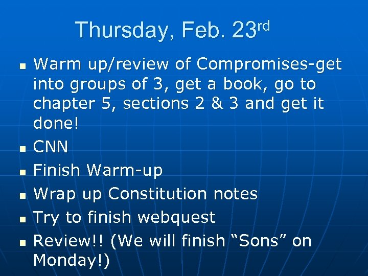 Thursday, Feb. 23 rd n n n Warm up/review of Compromises-get into groups of