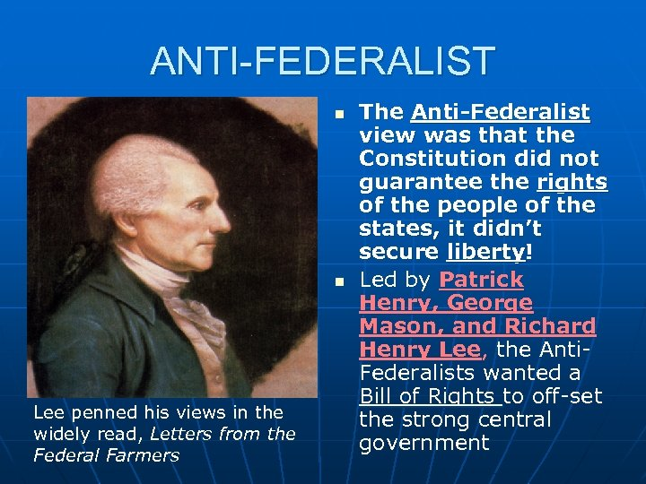 ANTI-FEDERALIST n n Lee penned his views in the widely read, Letters from the