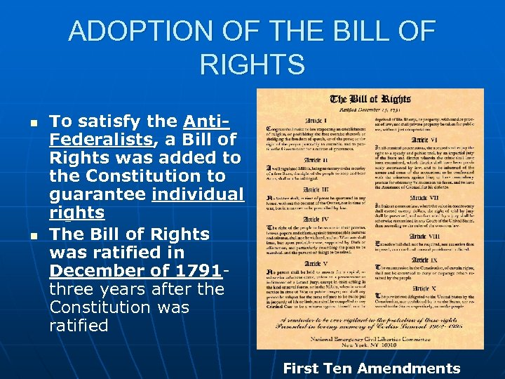 ADOPTION OF THE BILL OF RIGHTS n n To satisfy the Anti. Federalists, a