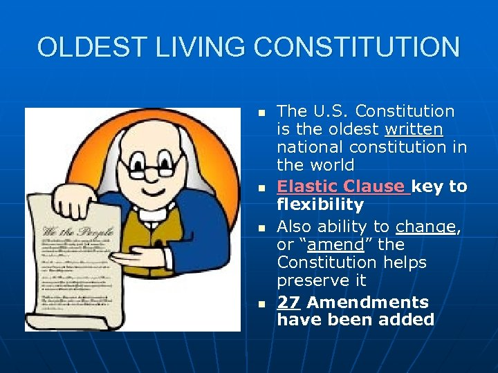 OLDEST LIVING CONSTITUTION n n The U. S. Constitution is the oldest written national