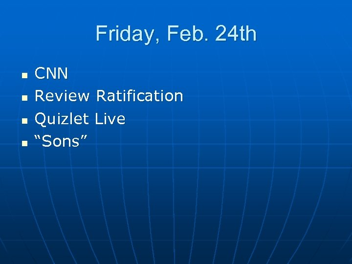 """Friday, Feb. 24 th n n CNN Review Ratification Quizlet Live """"Sons"""""""