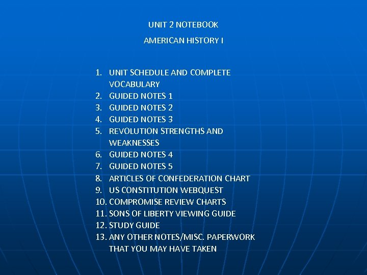 UNIT 2 NOTEBOOK AMERICAN HISTORY I 1. UNIT SCHEDULE AND COMPLETE VOCABULARY 2. GUIDED