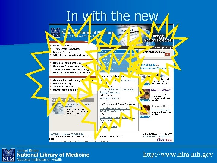 In with the new http: //www. nlm. nih. gov
