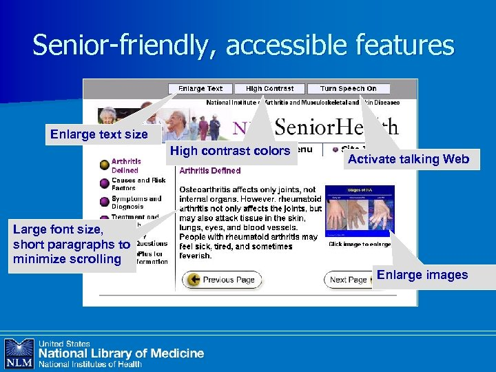 Senior-friendly, accessible features Enlarge text size High contrast colors Activate talking Web Large font