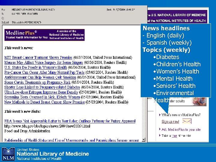 News headlines - English (daily) - Spanish (weekly) Topics (weekly) • Diabetes • Children's