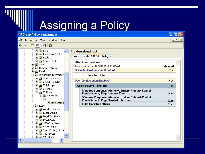 Assigning a Policy Policies Linked Policies Inherited Delegation to this OU of