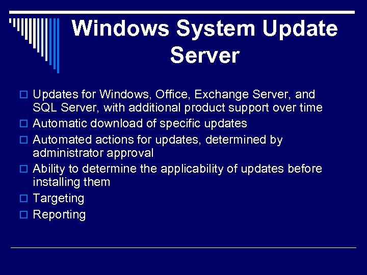 Windows System Update Server o Updates for Windows, Office, Exchange Server, and o o
