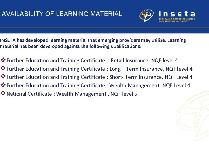 AVAILABILITY OF LEARNING MATERIAL INSETA has developed learning material that emerging providers may utilize.