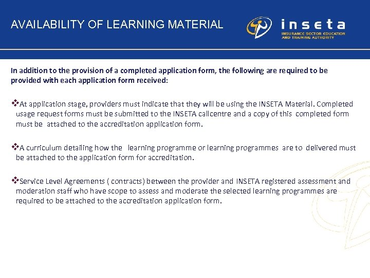 AVAILABILITY OF LEARNING MATERIAL In addition to the provision of a completed application form,