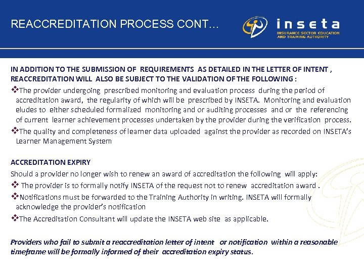 REACCREDITATION PROCESS CONT… IN ADDITION TO THE SUBMISSION OF REQUIREMENTS AS DETAILED IN THE