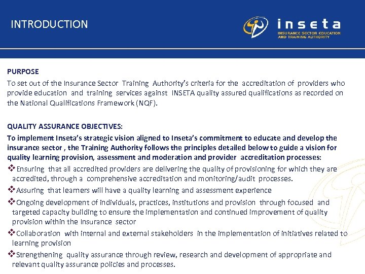 INTRODUCTION PURPOSE To set out of the Insurance Sector Training Authority's criteria for the