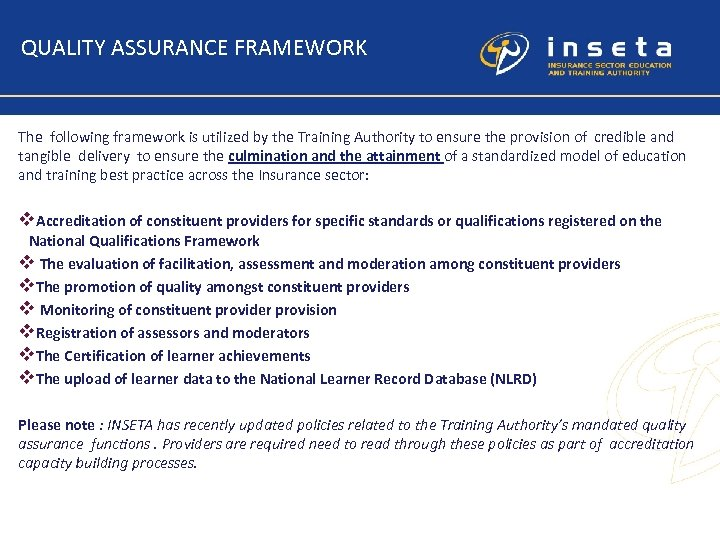 QUALITY ASSURANCE FRAMEWORK The following framework is utilized by the Training Authority to ensure