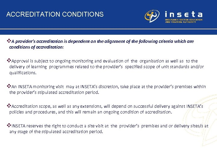 ACCREDITATION CONDITIONS v. A provider's accreditation is dependent on the alignment of the following