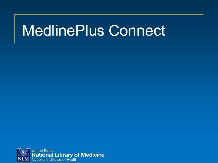 Medline. Plus Connect