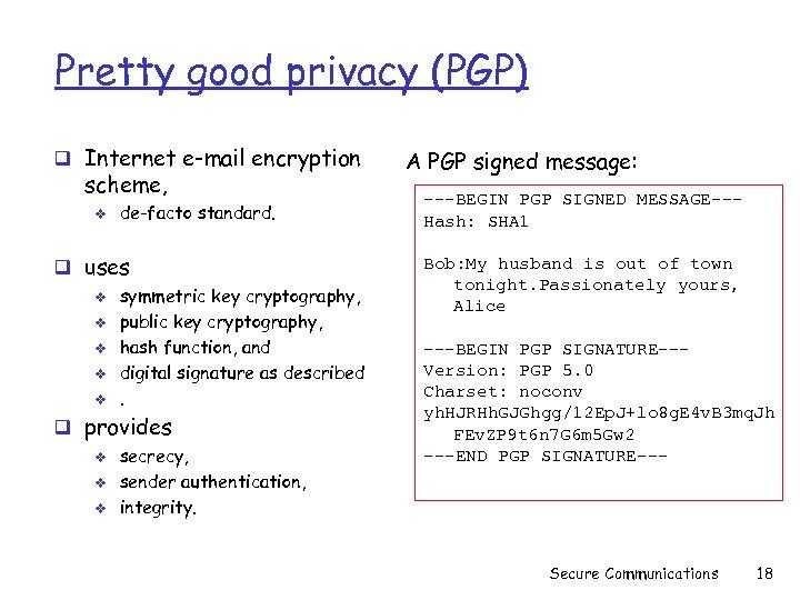 Pretty good privacy (PGP) q Internet e-mail encryption scheme, v de-facto standard. q uses