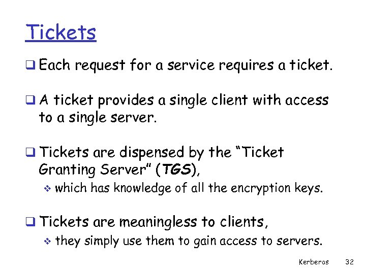 Tickets q Each request for a service requires a ticket. q A ticket provides