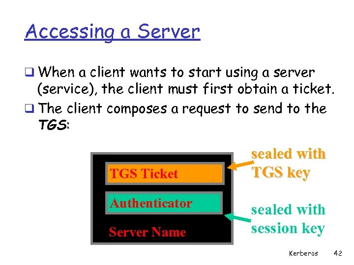 Accessing a Server q When a client wants to start using a server (service),