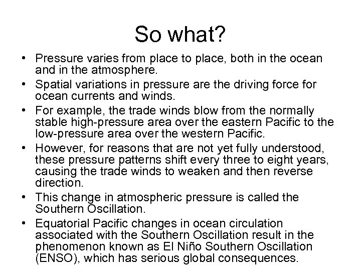 So what? • Pressure varies from place to place, both in the ocean and