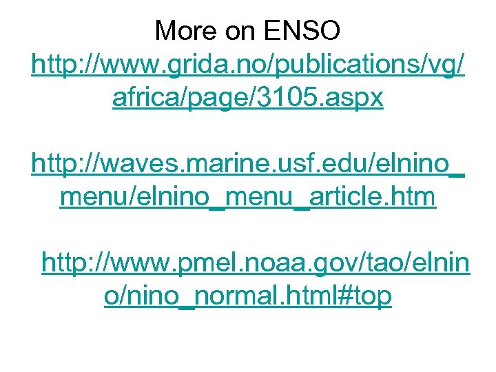 More on ENSO http: //www. grida. no/publications/vg/ africa/page/3105. aspx http: //waves. marine. usf. edu/elnino_