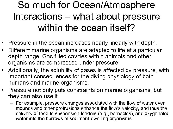 So much for Ocean/Atmosphere Interactions – what about pressure within the ocean itself? •