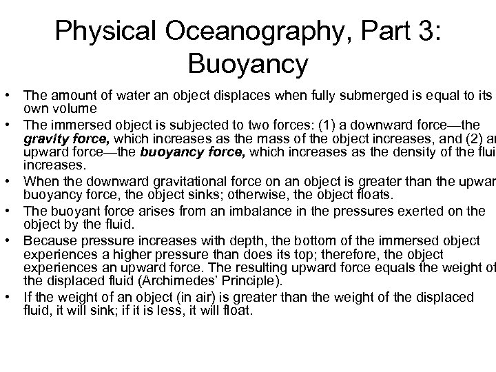 Physical Oceanography, Part 3: Buoyancy • The amount of water an object displaces when