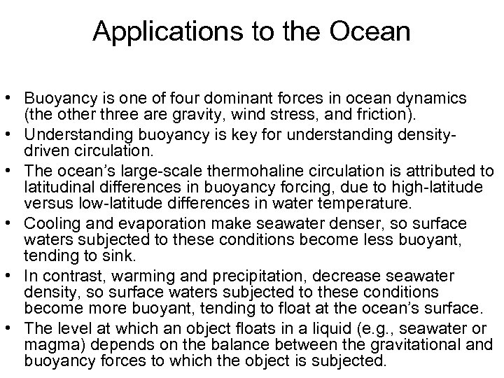 Applications to the Ocean • Buoyancy is one of four dominant forces in ocean