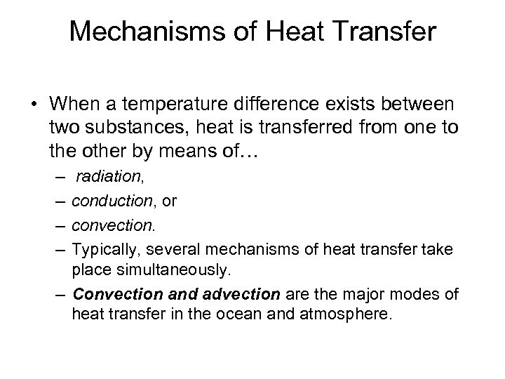 Mechanisms of Heat Transfer • When a temperature difference exists between two substances, heat