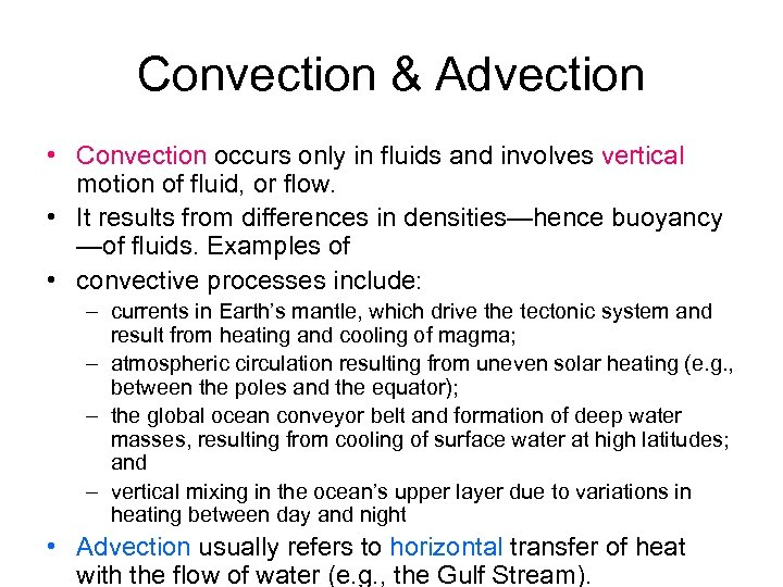 Convection & Advection • Convection occurs only in fluids and involves vertical motion of