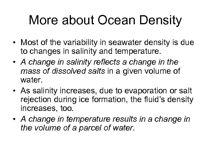 More about Ocean Density • Most of the variability in seawater density is due