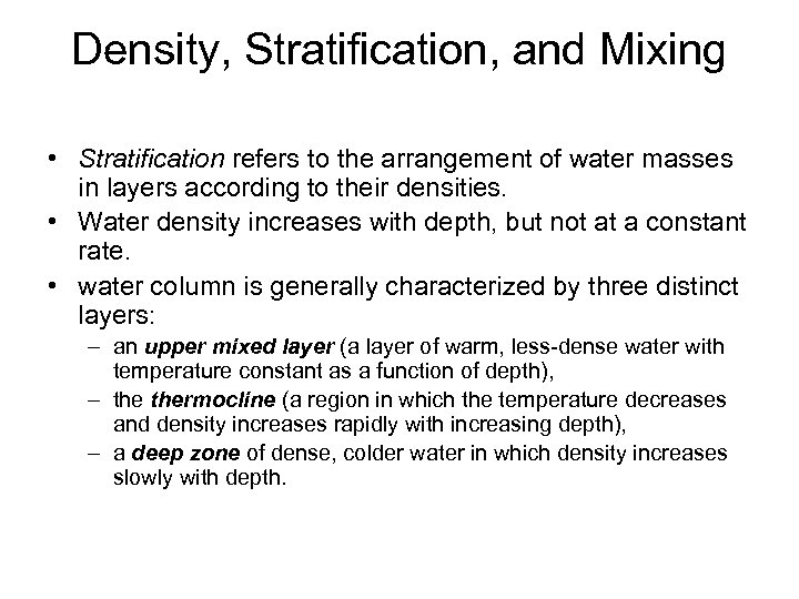 Density, Stratification, and Mixing • Stratification refers to the arrangement of water masses in