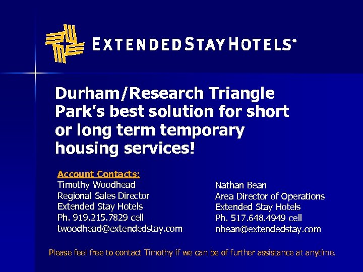 Durham/Research Triangle Park's best solution for short or long term temporary housing services! Account