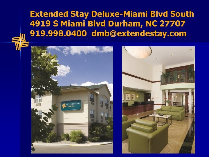 Extended Stay Deluxe-Miami Blvd South 4919 S Miami Blvd Durham, NC 27707 919. 998.