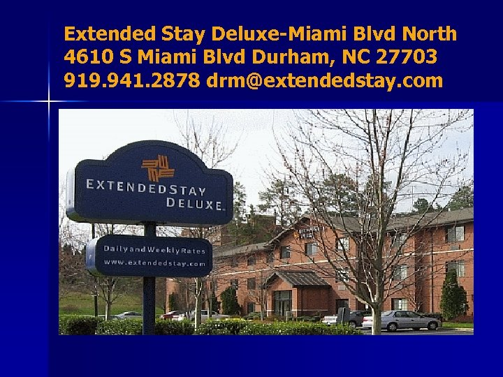 Extended Stay Deluxe-Miami Blvd North 4610 S Miami Blvd Durham, NC 27703 919. 941.