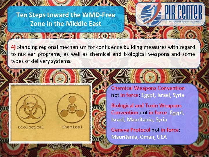 Ten Steps toward the WMD-Free Zone in the Middle East 4) Standing regional mechanism