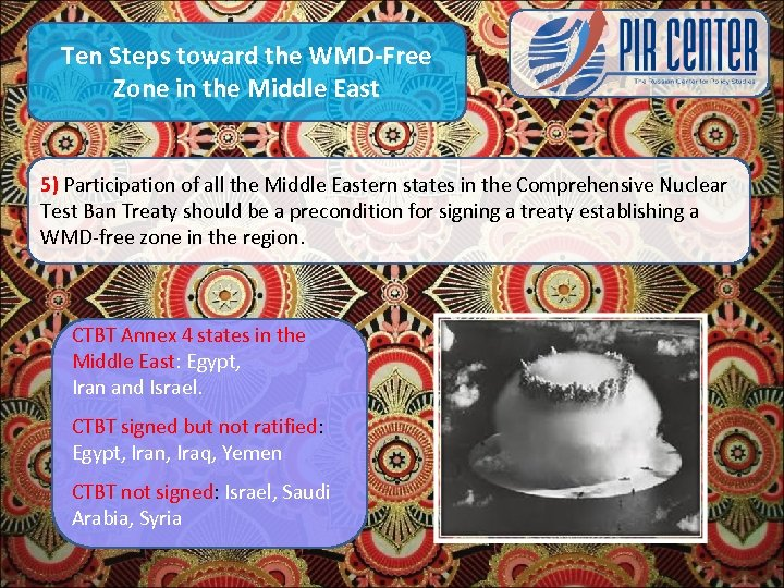 Ten Steps toward the WMD-Free Zone in the Middle East 5) Participation of all