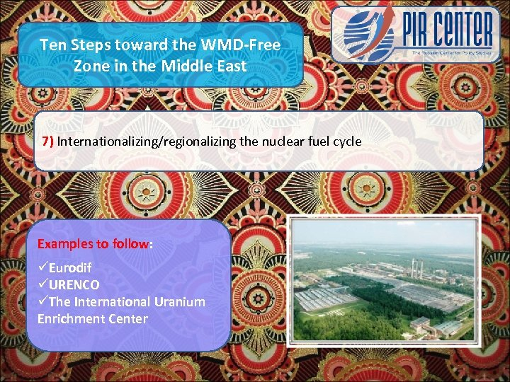 Ten Steps toward the WMD-Free Zone in the Middle East 7) Internationalizing/regionalizing the nuclear