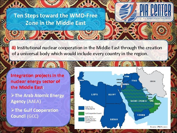 Ten Steps toward the WMD-Free Zone in the Middle East 8) Institutional nuclear cooperation