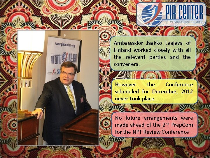 Ambassador Jaakko Laajava of Finland worked closely with all the relevant parties and the