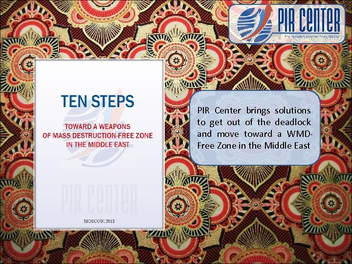 PIR Center brings solutions to get out of the deadlock and move toward a