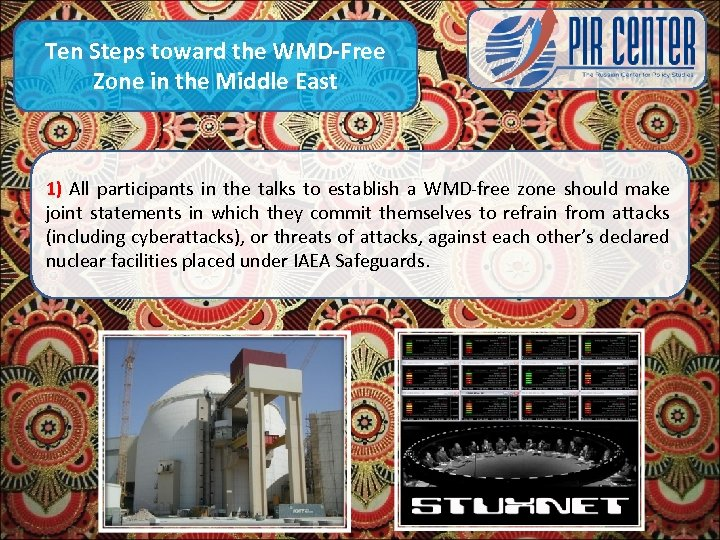 Ten Steps toward the WMD-Free Zone in the Middle East 1) All participants in