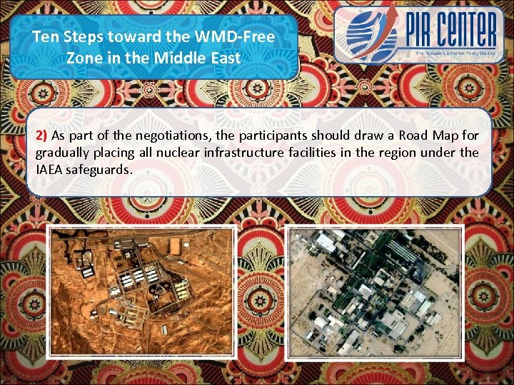 Ten Steps toward the WMD-Free Zone in the Middle East 2) As part of