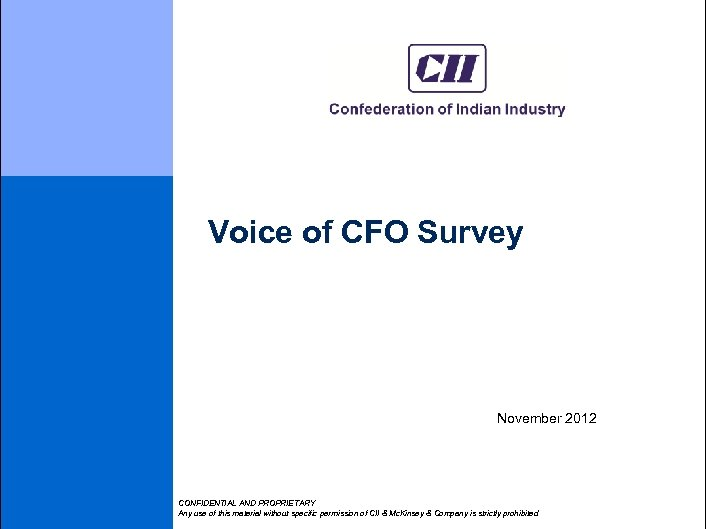 Voice of CFO Survey November 2012 CONFIDENTIAL AND PROPRIETARY Any use of this material