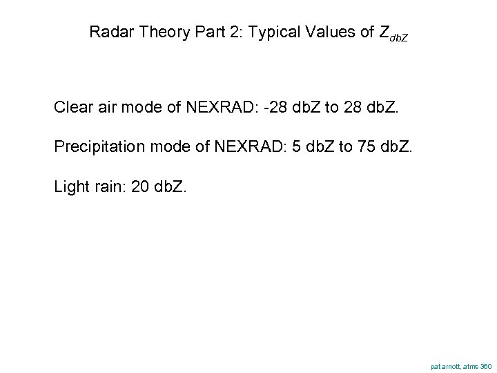 Radar Theory Part 2: Typical Values of Zdb. Z Clear air mode of NEXRAD: