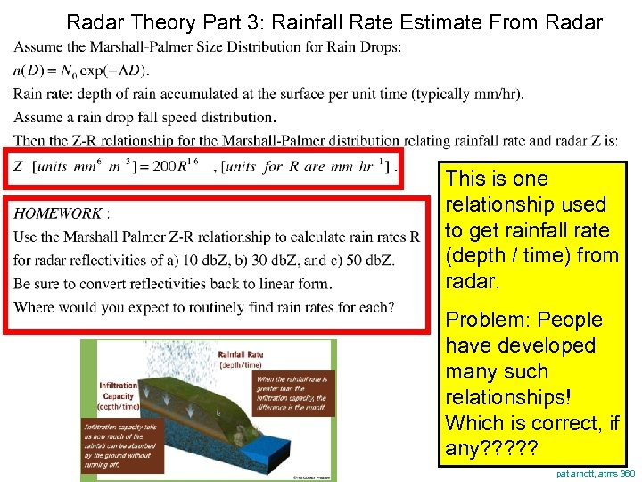 Radar Theory Part 3: Rainfall Rate Estimate From Radar This is one relationship used