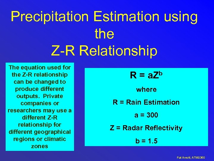 Precipitation Estimation using the Z-R Relationship The equation used for the Z-R relationship can