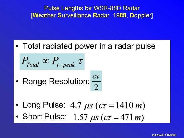 Pulse Lengths for WSR-88 D Radar [Weather Surveillance Radar, 1988, Doppler] • Total radiated