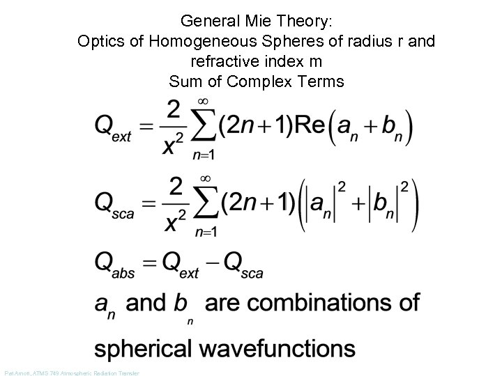 General Mie Theory: Optics of Homogeneous Spheres of radius r and refractive index m