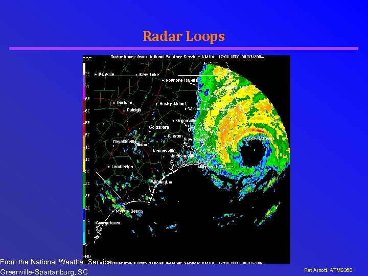 From the National Weather Service Greenville-Spartanburg, SC Radar Loops Pat Arnott, ATMS 360