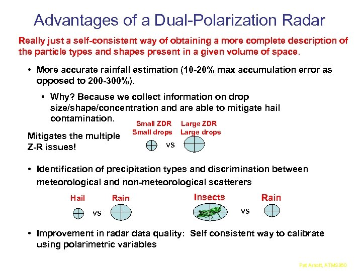 Advantages of a Dual-Polarization Radar Really just a self-consistent way of obtaining a more