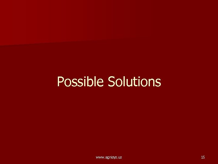 Possible Solutions www. agnisys. us 15